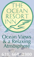 Ocean Resort Inn - 95 S. Emerson Ave. - Montauk NY - 631-668-2300