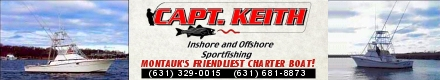 Blue Water Fishing Inc.'s Capt. Keith - Snug Harbor Marina - Montauk NY - 631-681-8873