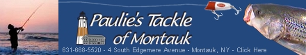 Paulie's Tackle of Montauk - 631-668-5520 - Montauk, NY